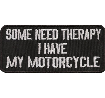 Some need Therapy I have my Motorcycle Biker Kutte Westen Patch Aufnäher
