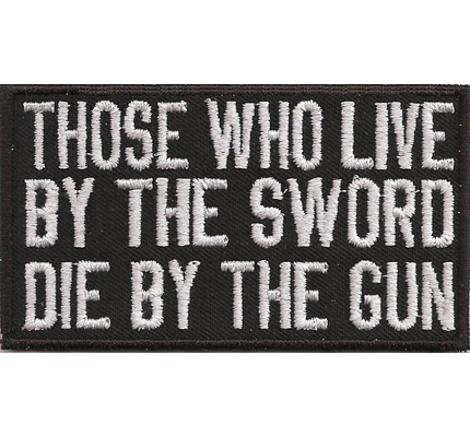 Those Who LIVE by the Sword, Die By The GUN, Biker Rockerbilly Weste Aufnäher Patch