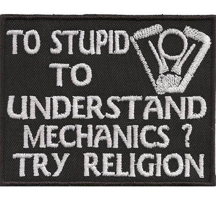 To Stupid understand Mechanics try Religion, Mechaniker Biker Aufnäher