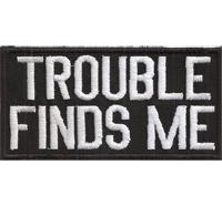TROUBLE finds ME, Outlaw, Mc, 1%er, Biker, Rocker, Aufnäher, Patch, Abzeichen