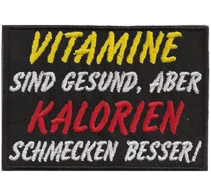 vitamine sind gesund aber kalorien schmecken besser aufn her patch abzeichen. Black Bedroom Furniture Sets. Home Design Ideas