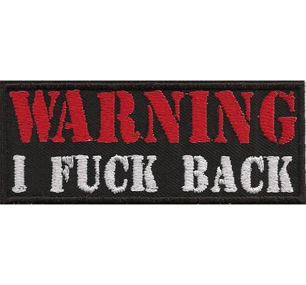 WARNING I FUCK BACK, Heavy Metal Biker Rocker Aufnäher Patch Abzeichen