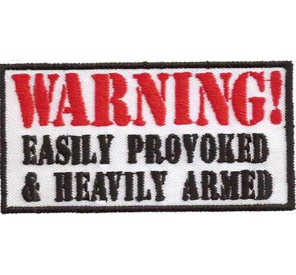 WARNING Easily Provoked Heavily Armed Biker Rocker Heavy Metal Aufnäher Patch