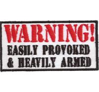 WARNING Easily Provoked Heavily Armed Biker Rocker Heavy Metal Aufnäher Patch