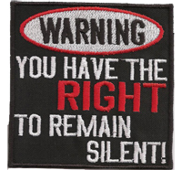 WARNING, You Have The Right To Remain Silent, Biker, Rocker, Patch, Aufnäher