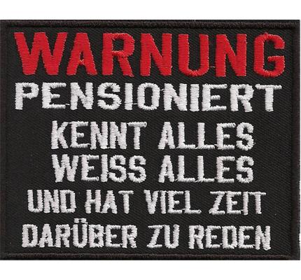 Warnung PENSIONIERT, kennt weiss alles, Oldass Biker Aufnäher Patch
