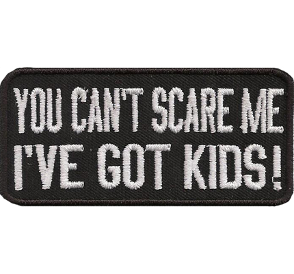 You Cant Scare me ive got Kids Eltern Rocker Motorcycle Aufnäher Patch