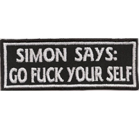 Simon Says, Go Fuck your Self, Biker Rocker Kutte Spruch Aufnäher Patch