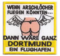 Anti-BVB Borussia Dortmund Arschlöcher fliegen Aufnäher Patch Abzeichen
